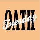 OATH TUESDAY