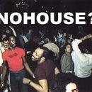 NO HOUSE?