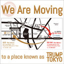 We are moving to a place known as TRUMP TOKYO.